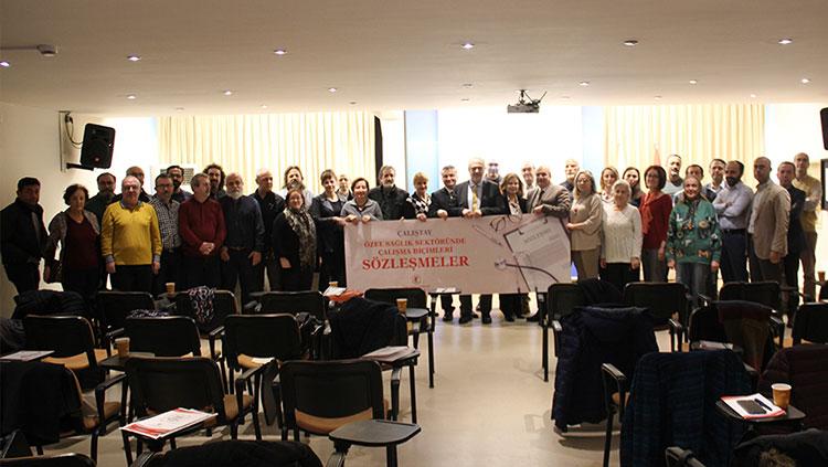Özel Sağlık Sektöründe Çalışma Biçimleri – Sözleşmeler Çalıştayı İstanbul'da gerçekleştirildi