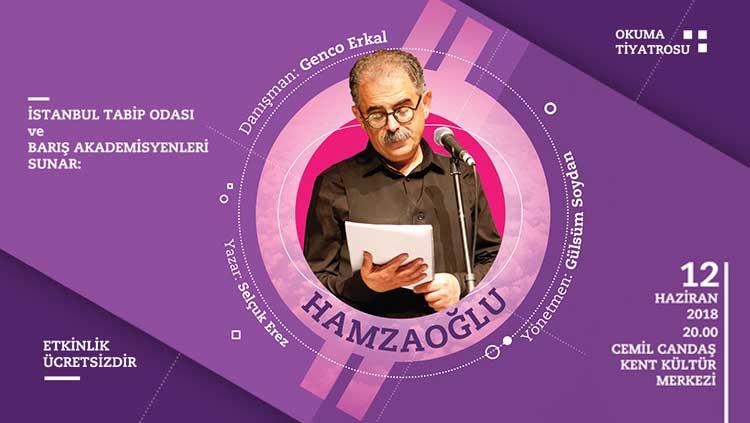 """İstanbul Tabip Odası ve Barış Akademisyenleri  """"HAMZAOĞLU"""" Oyununu Sahneliyor"""