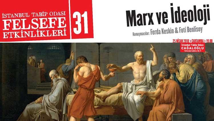 Felsefe Etkinlikleri 31: Marx ve İdeoloji