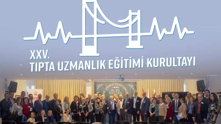 25. Tıpta Uzmanlık Eğitimi Kurultayı İstanbul'da yapıldı