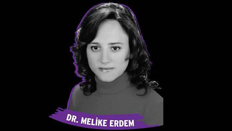 Dr. Melike Erdem'i Unutturmayacağız!