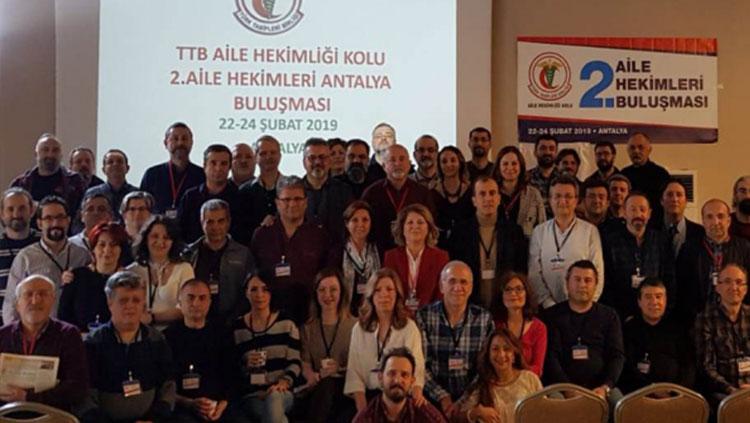 TTB Aile Hekimliği Kolu II. Aile Hekimleri Buluşması Antalya'da gerçekleştirildi