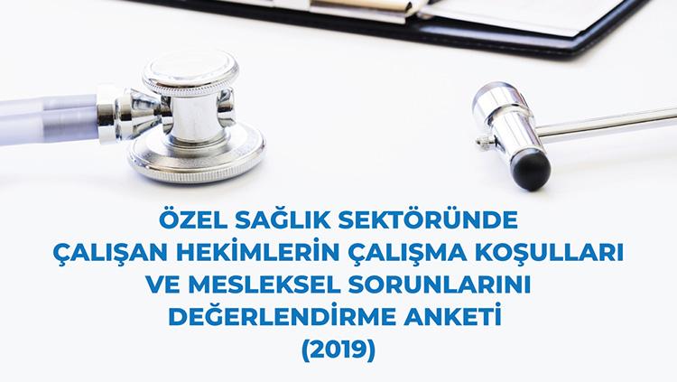 Özel Sağlık Sektöründe Çalışan Hekimlerin Çalışma Koşulları Ve Mesleksel Sorunlarını Değerlendirme Anketi