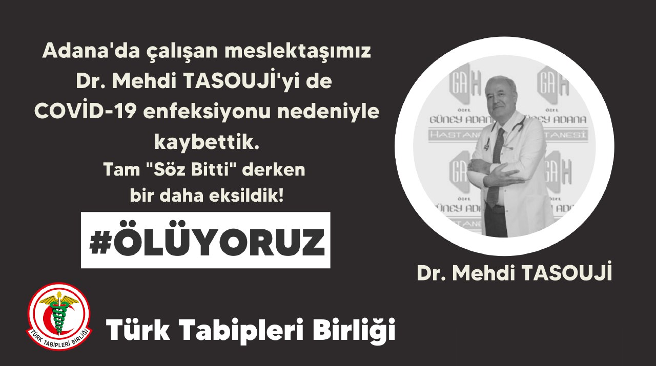 Adana'da çalışan meslektaşımız Dr. Mehdi Tasouji'yi de Covid-19 enfeksiyonu nedeniyle kaybettik.  Tam