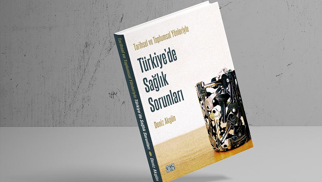 Tarihsel ve Toplumsal Yönleriyle Türkiye'de Sağlık Sorunları - Osman Öztürk*