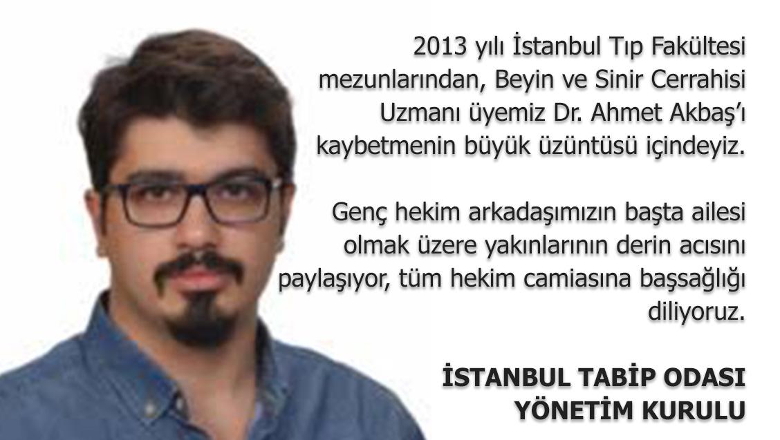 Dr. Ahmet Akbaş'ı Yitirmenin Büyük Üzüntüsü İçindeyiz