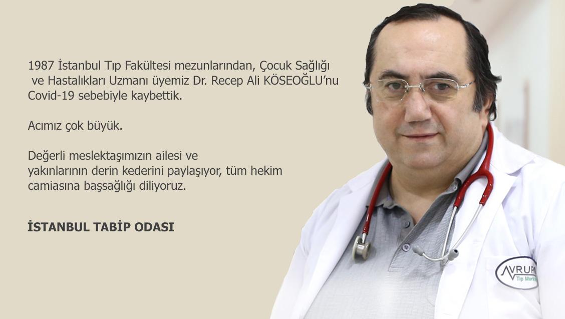 Dr. Recep Ali Köseoğlu'nu Covid-19 Sebebiyle Kaybettik. Acımız ve Öfkemiz Büyük!