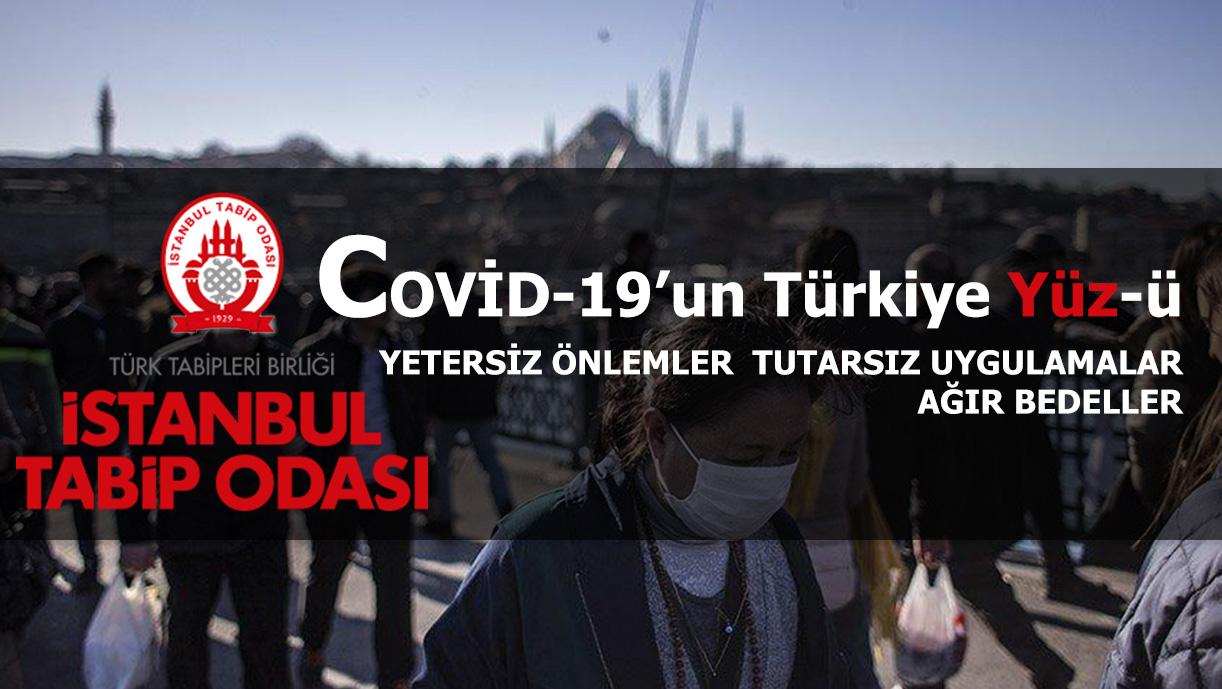 COVİD-19'un Türkiye Yüz-ü YETERSİZ ÖNLEMLER  TUTARSIZ UYGULAMALAR AĞIR BEDELLER