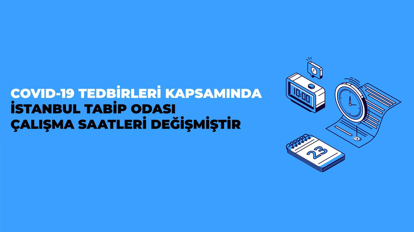 COVID-19 Tedbirleri Kapsamında İstanbul Tabip Odası Çalışma Saatleri Değişmiştir