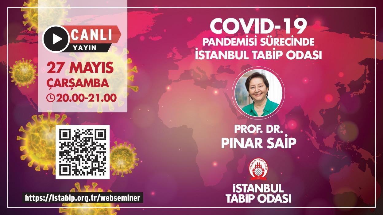 Covid-19 Pandemisi Sürecinde İstanbul Tabip Odası - Prof. Dr. Pınar SAİP