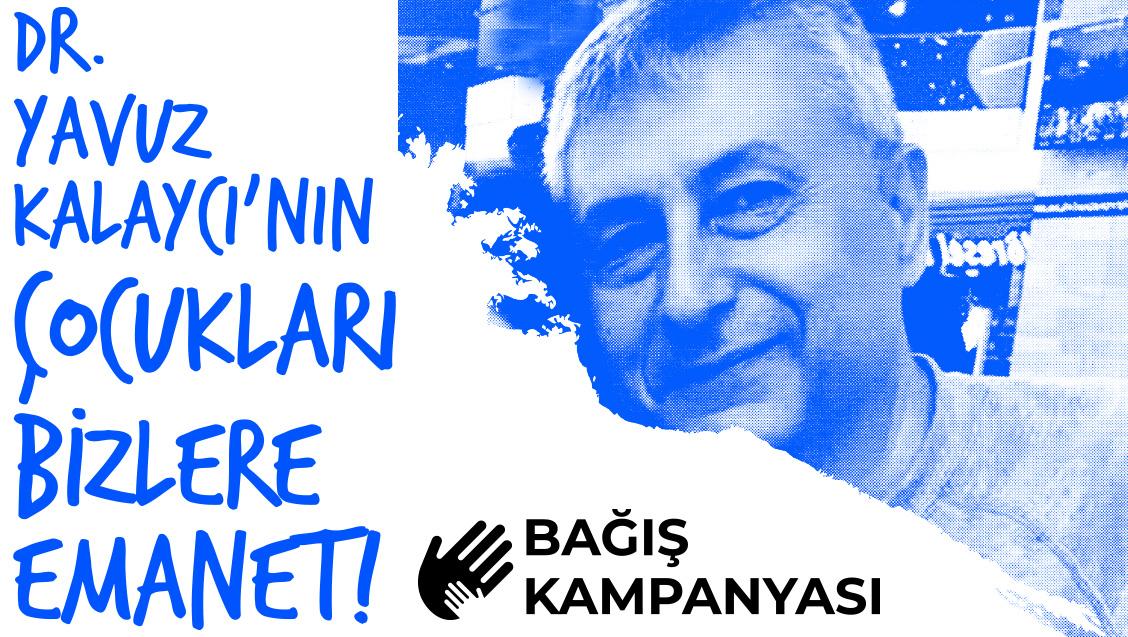 """""""Dr. Yavuz Kalaycı'nın Çocukları Bizlere Emanet"""" Bağış Kampanyamız Engellenmeye Çalışılıyor"""