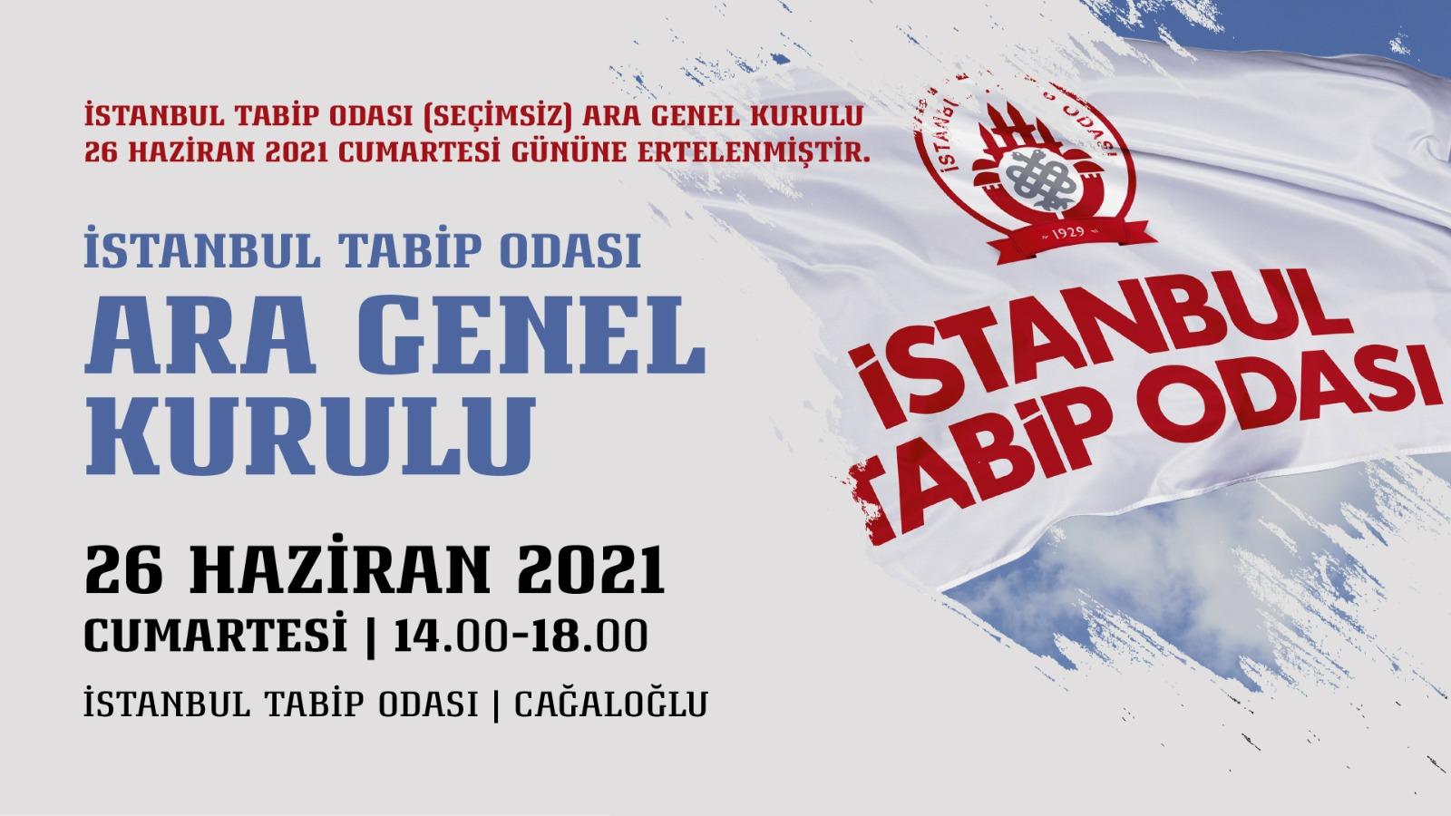 İstanbul Tabip Odası (Seçimsiz) Ara Genel Kurulu 26 Haziran 2021 Cumartesi Gününe Ertelenmiştir