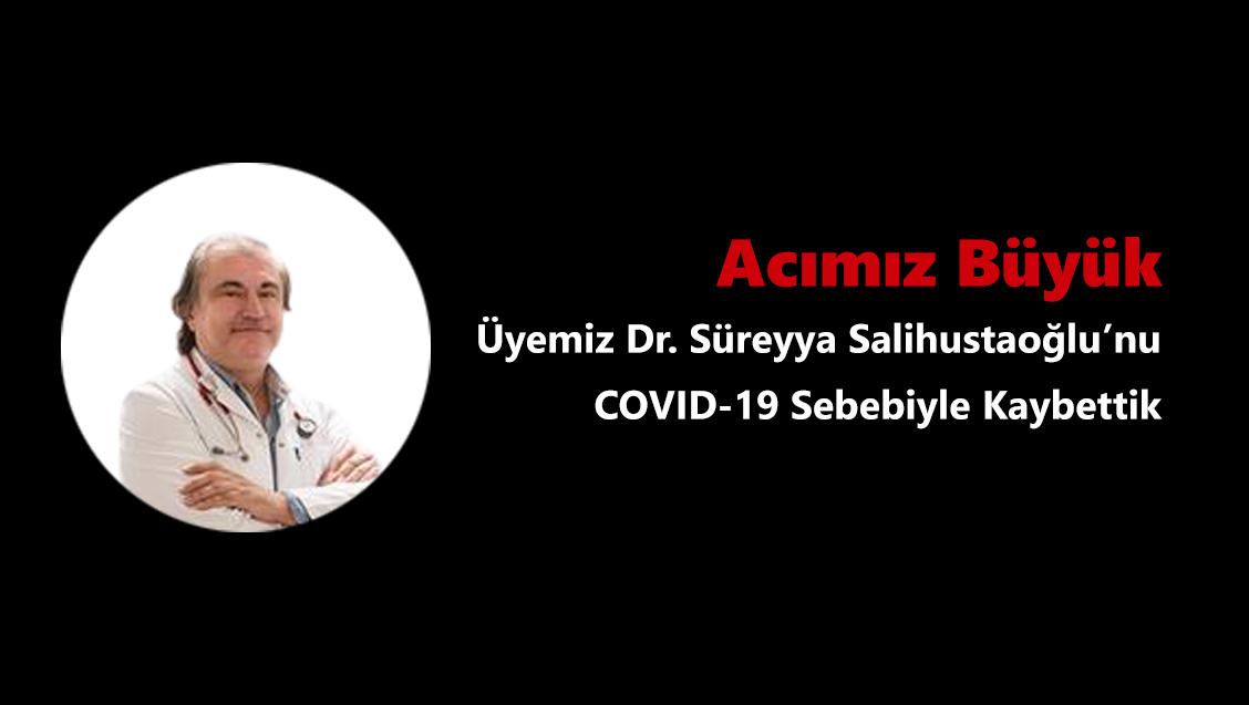 Acımız Büyük: Üyemiz Dr. Süreyya Salihustaoğlu'nu COVID-19 Sebebiyle Kaybettik