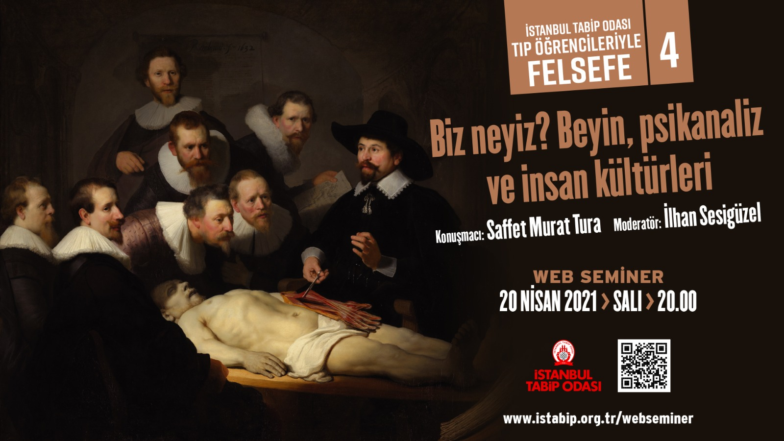 Web-seminer 20 Nisan: Tıp Öğrencileriyle Felsefe 4: Biz Neyiz? Beyin, Psikanaliz ve İnsan Kültürleri