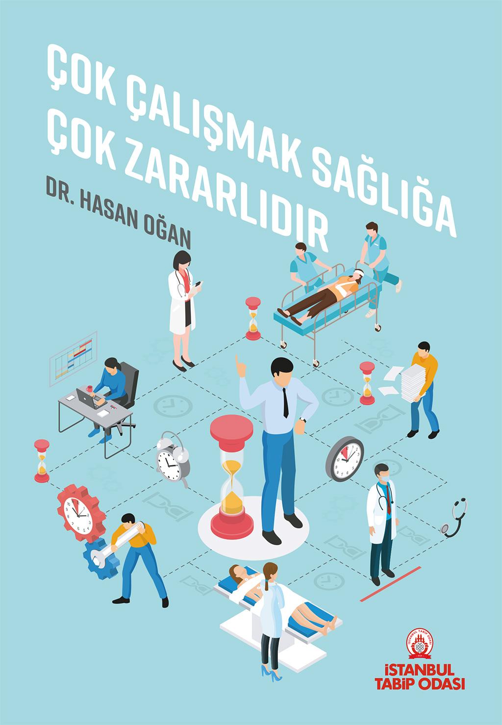 Kitaplar Çok çalışmak sağlığa çok zararlıdır - Dr. Hasan Oğan