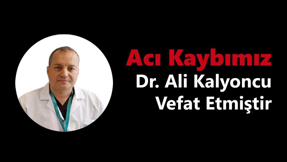 Dr. Ali Kalyoncu'yu Kaybetmenin Büyük Üzüntüsü İçindeyiz