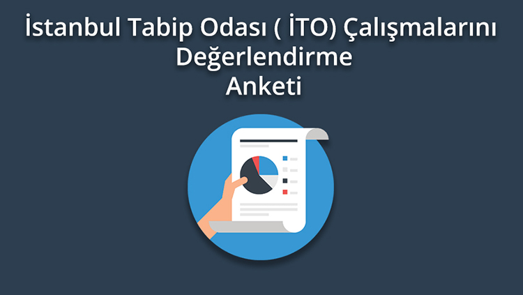 İstanbul Tabip Odası ( İTO) Çalışmalarını Değerlendirme Anketi