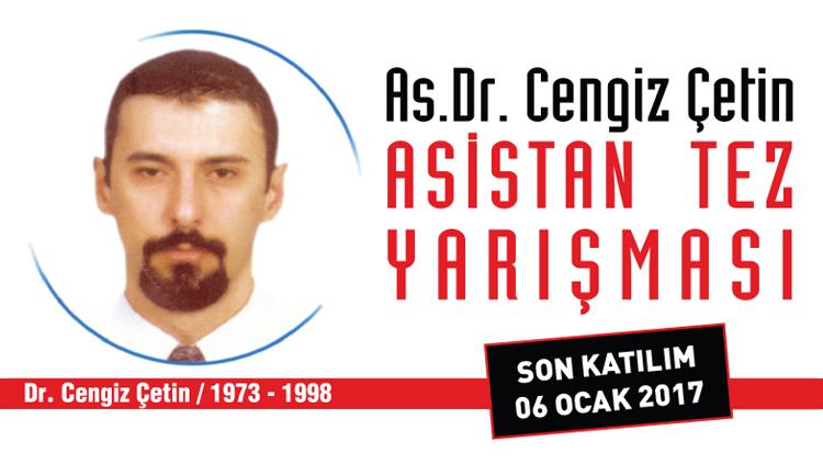 As. Dr. Cengiz Çetin Asistan Tez Yarışması 2017