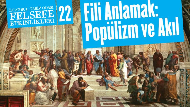 Felsefe Etkinlikleri 22: Fili Anlamak: Popülizim ve Akıl