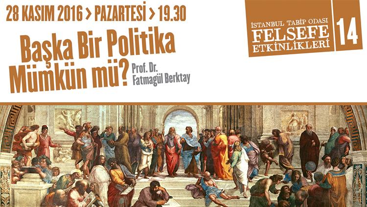 Felsefe Etkinlikleri 14: Başka Bir Politika Mümkün Mü?