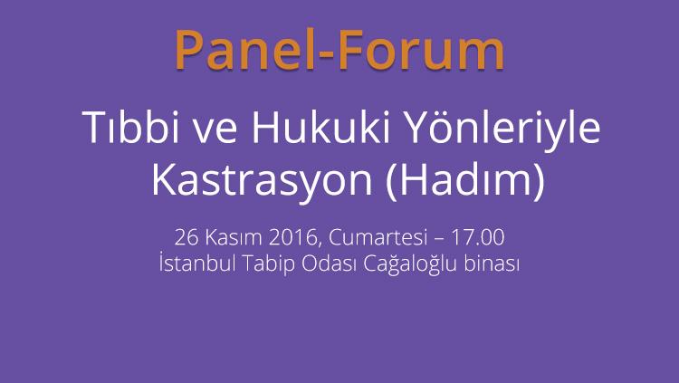 Panel-Forum: Tıbbi ve Hukuki Yönleriyle Kastrasyon (Hadım)
