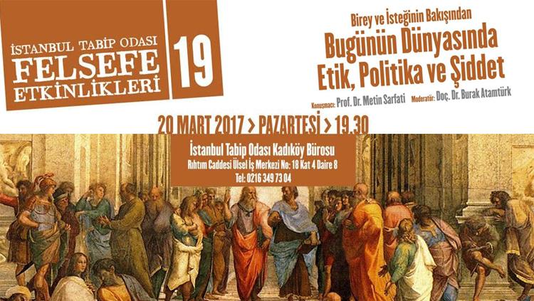 Felsefe Etkinlikleri 19: Birey ve İsteğinin Bakışından Bugünün Dünyasında Etik, Politika ve Şiddet
